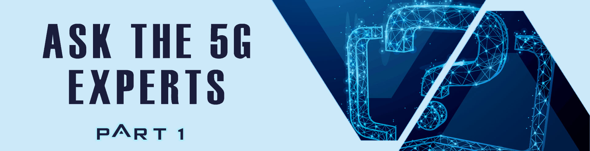 Ask the Experts – Your 5G Assurance Questions Answered, Part 1